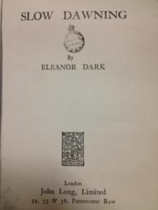 Slow Dawning by Eleanor Dark